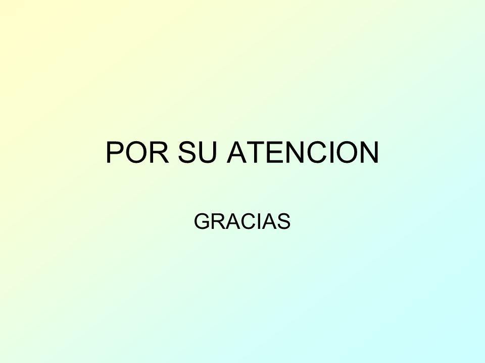 POR SU ATENCION GRACIAS