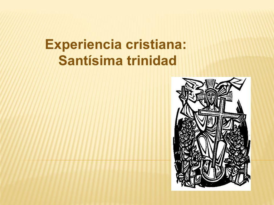 Experiencia cristiana: Santísima trinidad