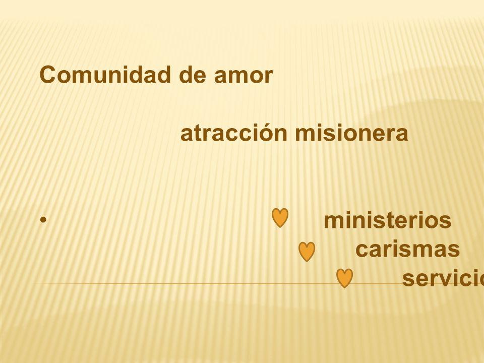 Comunidad de amor atracción misionera ministerios carismas servicios