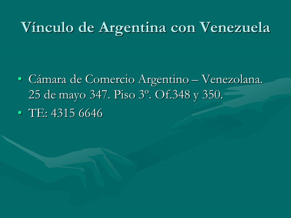 Vínculo de Argentina con Venezuela Cámara de Comercio Argentino – Venezolana.
