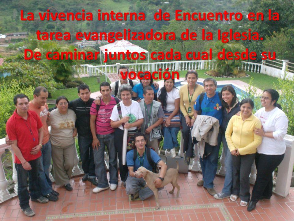 La vivencia interna de Encuentro en la tarea evangelizadora de la Iglesia.