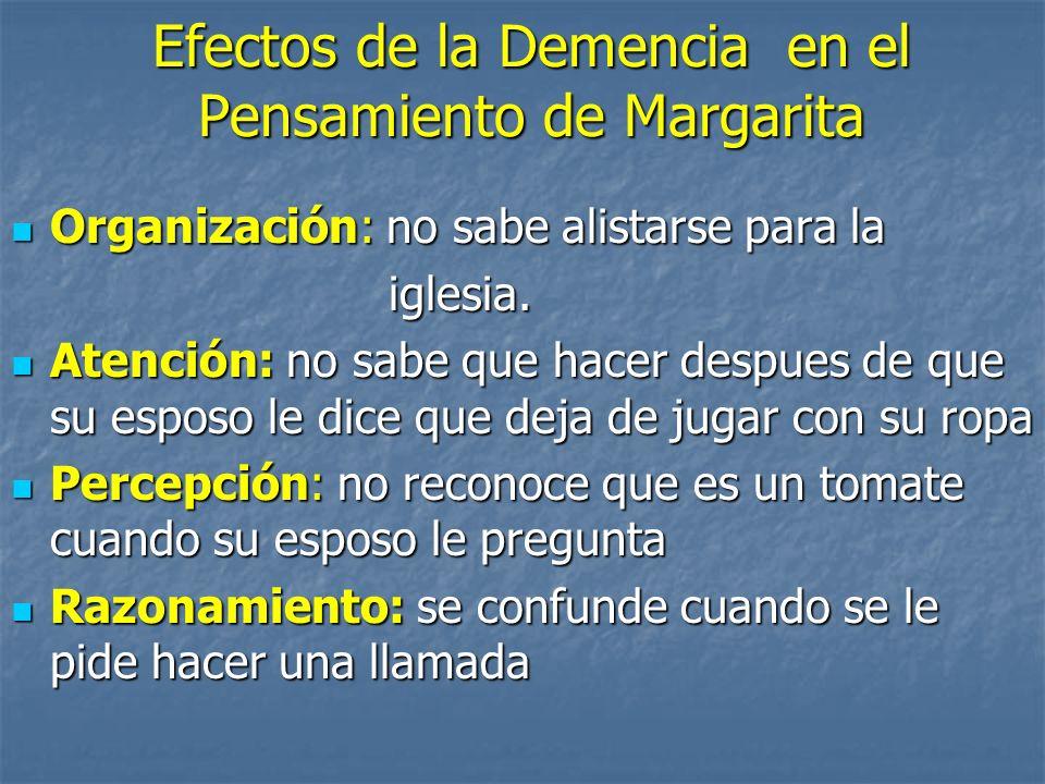Efectos de la Demencia en el Pensamiento de Margarita Organización: no sabe alistarse para la Organización: no sabe alistarse para la iglesia.