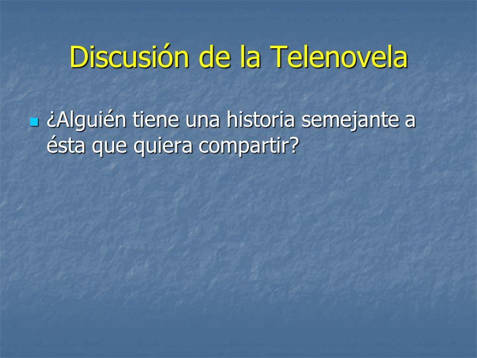 Discusión de la Telenovela ¿Alguién tiene una historia semejante a ésta que quiera compartir? ¿Alguién tiene una historia semejante a ésta que quiera