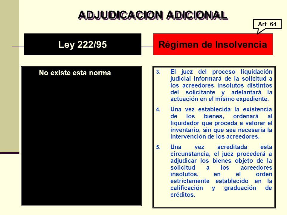 ADJUDICACION ADICIONAL ADJUDICACION ADICIONAL No existe esta norma 3.