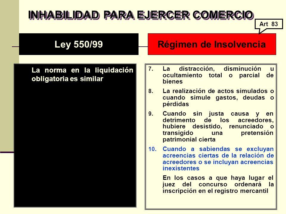 INHABILIDAD PARA EJERCER COMERCIO La norma en la liquidación obligatoria es similar 7.