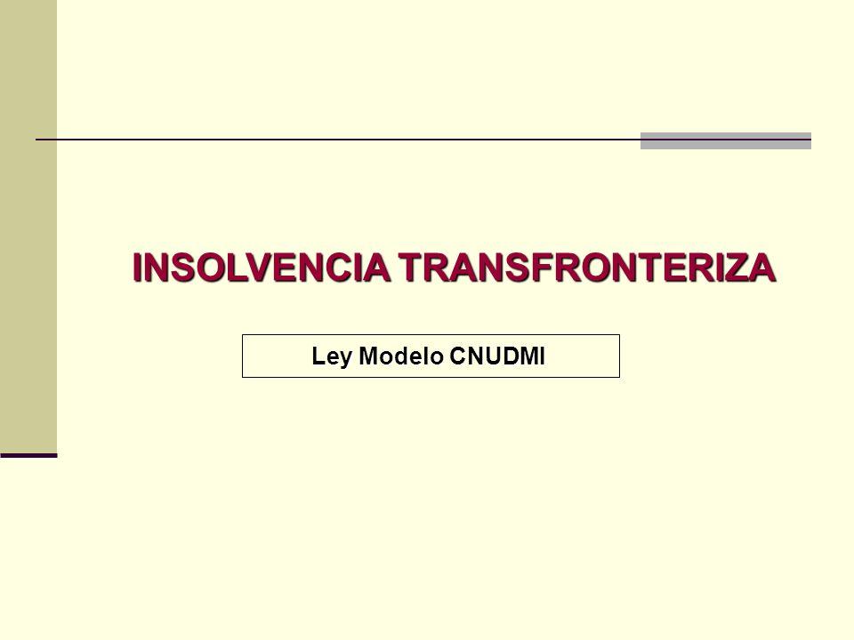 INSOLVENCIA TRANSFRONTERIZA Ley Modelo CNUDMI