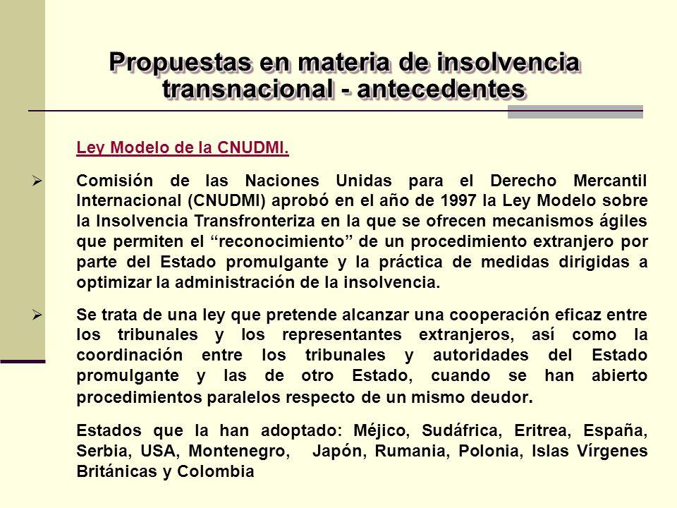 Propuestas en materia de insolvencia transnacional - antecedentes Ley Modelo de la CNUDMI.