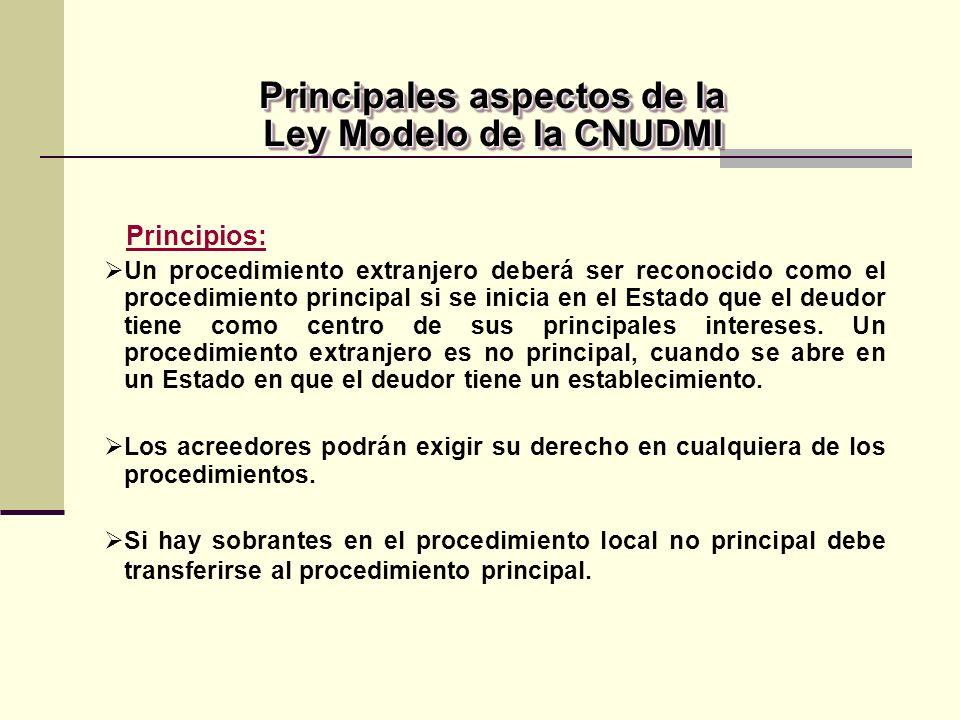 Principios: Un procedimiento extranjero deberá ser reconocido como el procedimiento principal si se inicia en el Estado que el deudor tiene como centro de sus principales intereses.