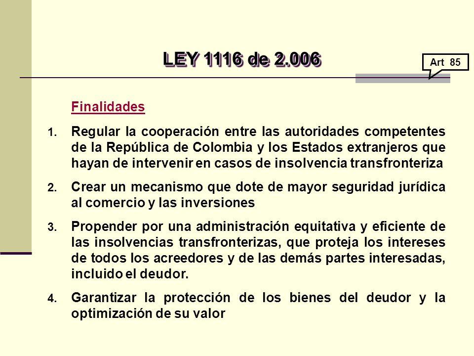 LEY 1116 de 2.006 LEY 1116 de 2.006 Finalidades 1.