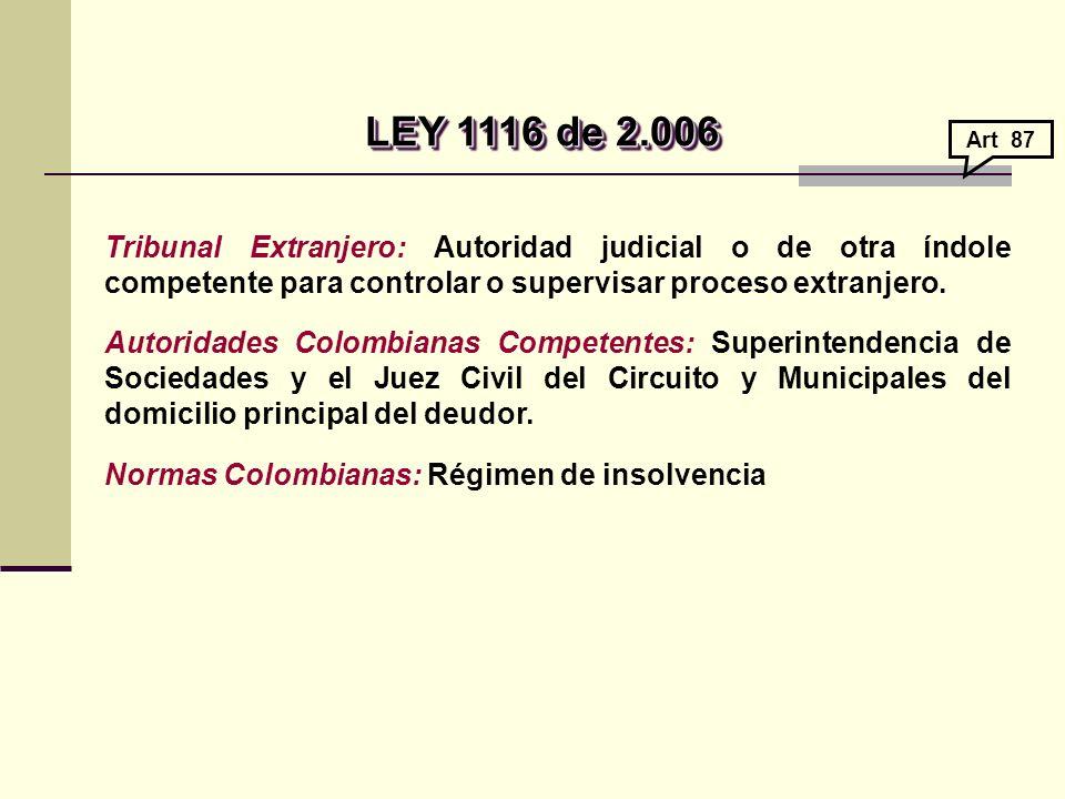 Tribunal Extranjero: Autoridad judicial o de otra índole competente para controlar o supervisar proceso extranjero.