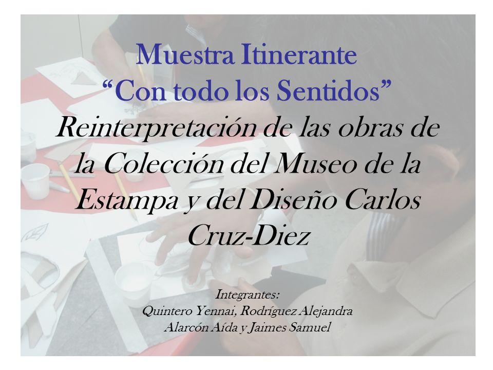 Muestra Itinerante Con todo los Sentidos Reinterpretación de las obras de la Colección del Museo de la Estampa y del Diseño Carlos Cruz-Diez Integrant