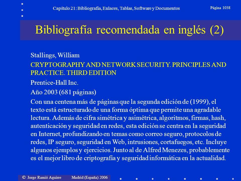 © Jorge Ramió Aguirre Madrid (España) 2006 Capítulo 21: Bibliografía, Enlaces, Tablas, Software y Documentos Página 1038 Bibliografía recomendada en i
