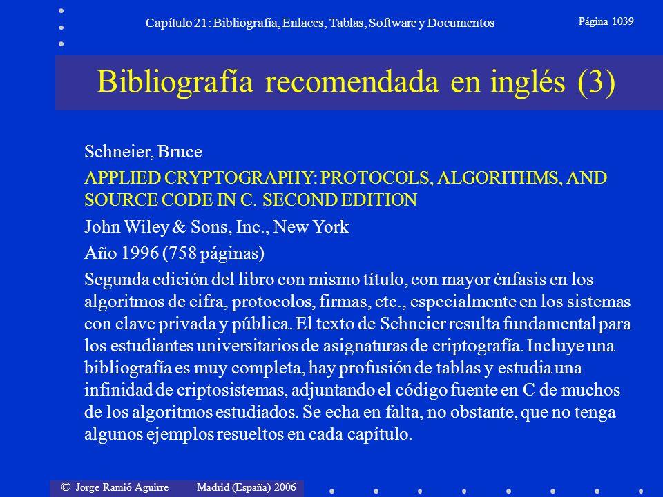 © Jorge Ramió Aguirre Madrid (España) 2006 Capítulo 21: Bibliografía, Enlaces, Tablas, Software y Documentos Página 1039 Bibliografía recomendada en i