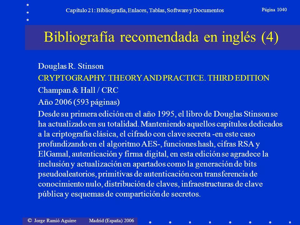 © Jorge Ramió Aguirre Madrid (España) 2006 Capítulo 21: Bibliografía, Enlaces, Tablas, Software y Documentos Página 1040 Bibliografía recomendada en i