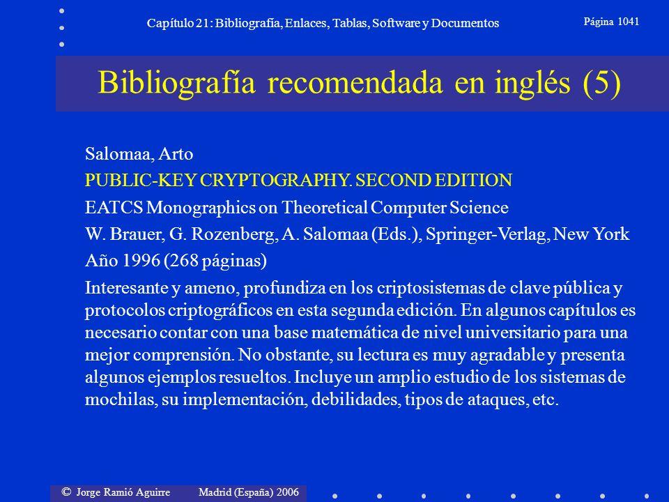 © Jorge Ramió Aguirre Madrid (España) 2006 Capítulo 21: Bibliografía, Enlaces, Tablas, Software y Documentos Página 1041 Bibliografía recomendada en i