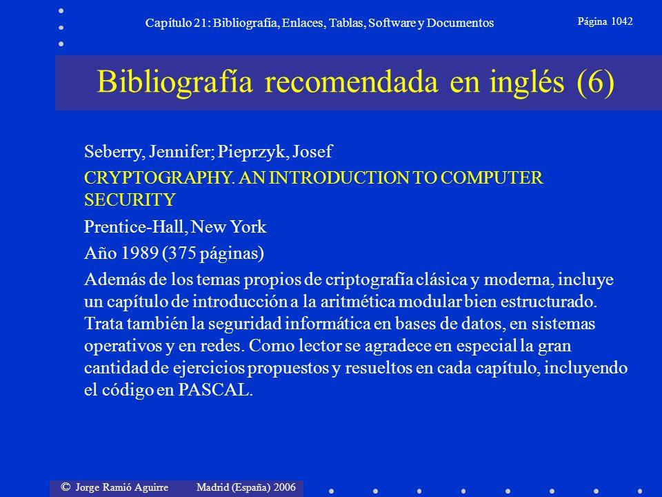 © Jorge Ramió Aguirre Madrid (España) 2006 Capítulo 21: Bibliografía, Enlaces, Tablas, Software y Documentos Página 1042 Bibliografía recomendada en i