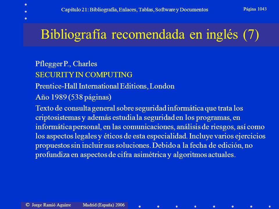 © Jorge Ramió Aguirre Madrid (España) 2006 Capítulo 21: Bibliografía, Enlaces, Tablas, Software y Documentos Página 1043 Bibliografía recomendada en i