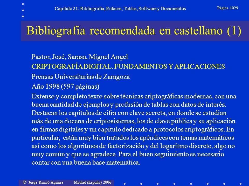 © Jorge Ramió Aguirre Madrid (España) 2006 Capítulo 21: Bibliografía, Enlaces, Tablas, Software y Documentos Página 1029 Bibliografía recomendada en c