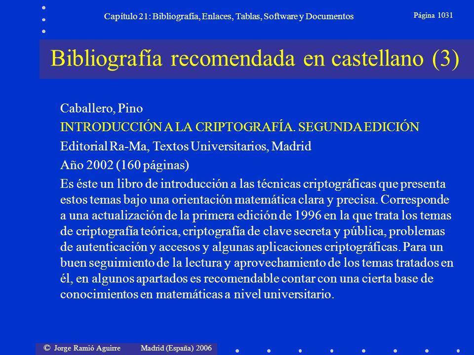 © Jorge Ramió Aguirre Madrid (España) 2006 Capítulo 21: Bibliografía, Enlaces, Tablas, Software y Documentos Página 1031 Bibliografía recomendada en c