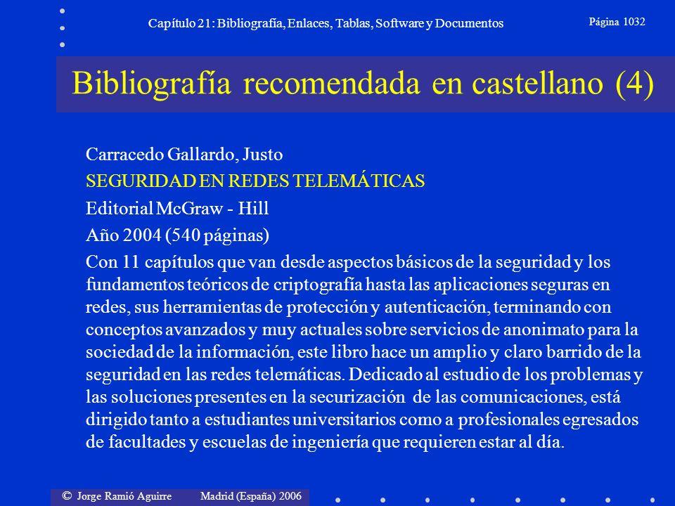 © Jorge Ramió Aguirre Madrid (España) 2006 Capítulo 21: Bibliografía, Enlaces, Tablas, Software y Documentos Página 1032 Bibliografía recomendada en c