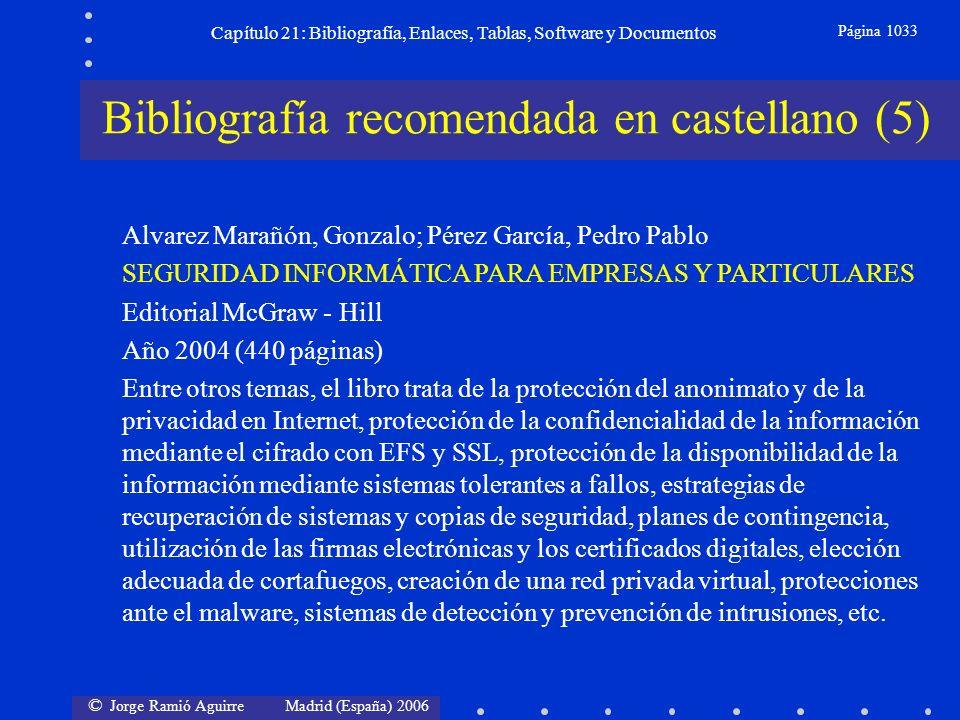 © Jorge Ramió Aguirre Madrid (España) 2006 Capítulo 21: Bibliografía, Enlaces, Tablas, Software y Documentos Página 1033 Bibliografía recomendada en c