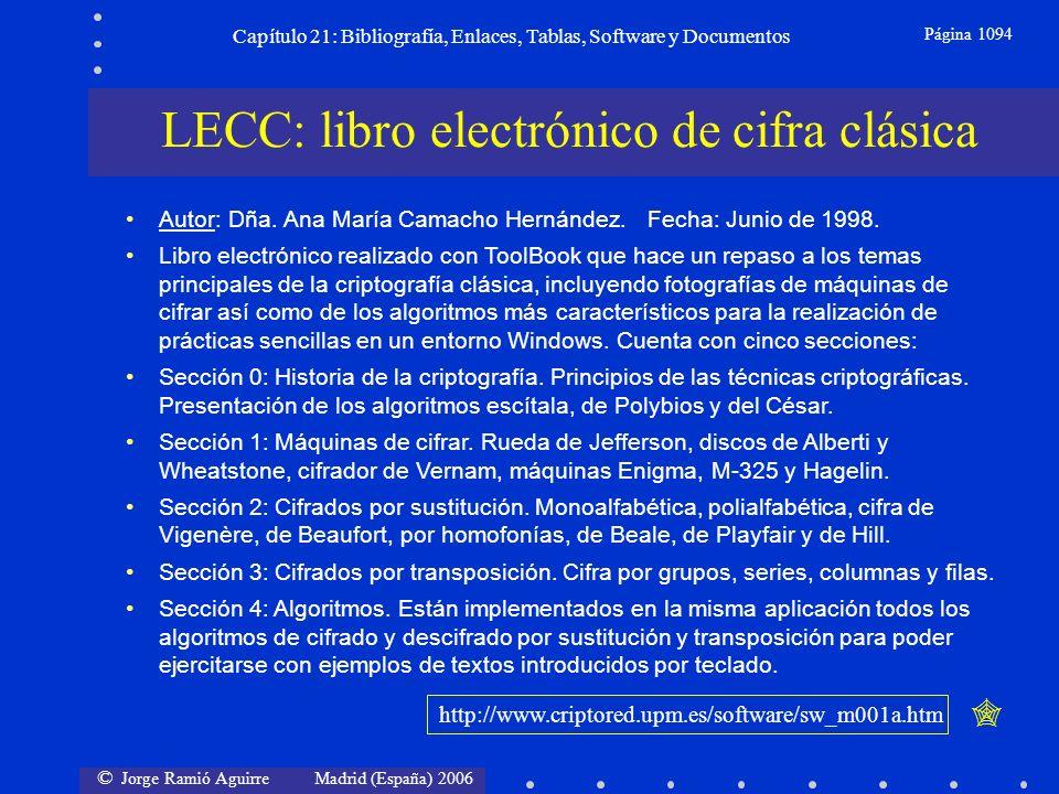 © Jorge Ramió Aguirre Madrid (España) 2006 Capítulo 21: Bibliografía, Enlaces, Tablas, Software y Documentos Página 1094 LECC: libro electrónico de ci