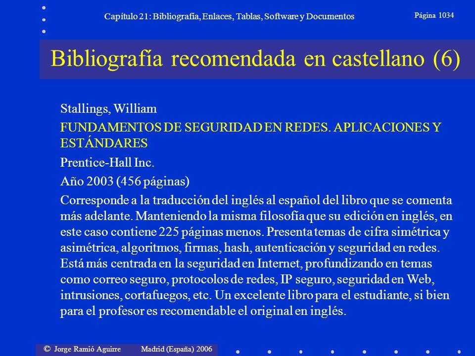 © Jorge Ramió Aguirre Madrid (España) 2006 Capítulo 21: Bibliografía, Enlaces, Tablas, Software y Documentos Página 1034 Bibliografía recomendada en c