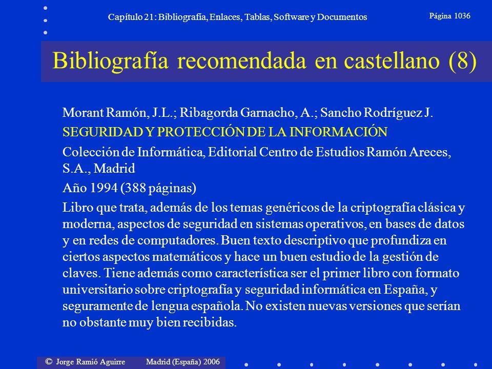© Jorge Ramió Aguirre Madrid (España) 2006 Capítulo 21: Bibliografía, Enlaces, Tablas, Software y Documentos Página 1036 Bibliografía recomendada en c