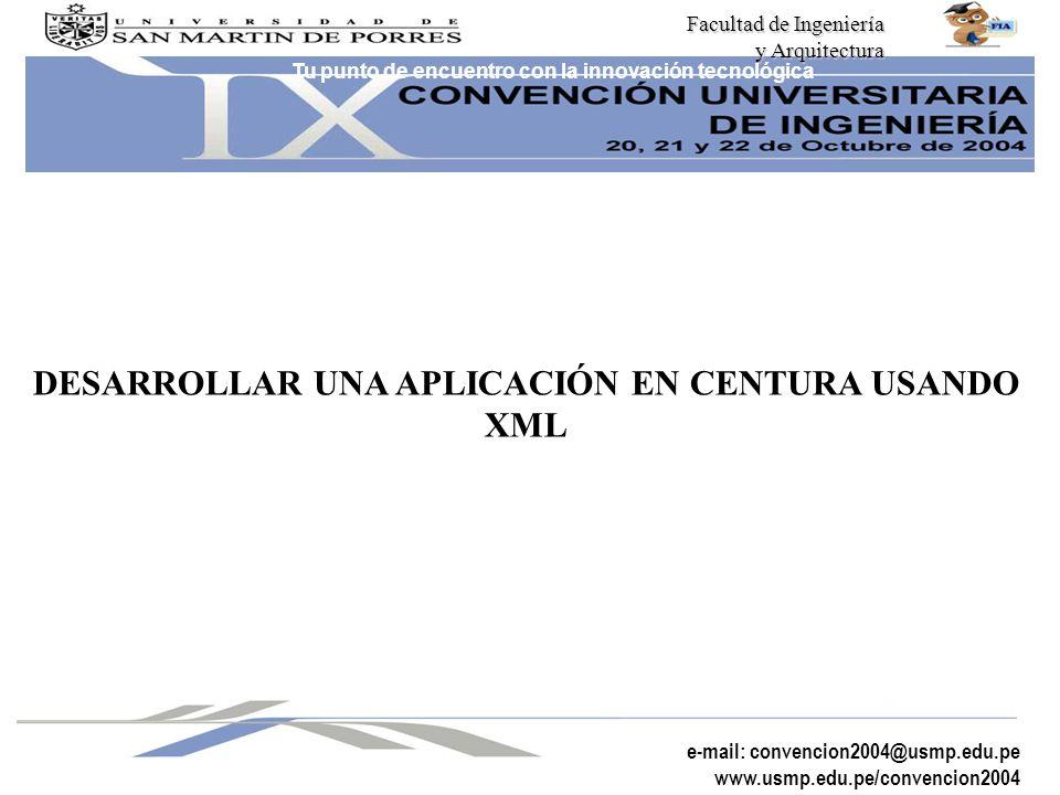 Facultad de Ingeniería y Arquitectura y Arquitectura Tu punto de encuentro con la innovación tecnológica e-mail: convencion2004@usmp.edu.pe www.usmp.e