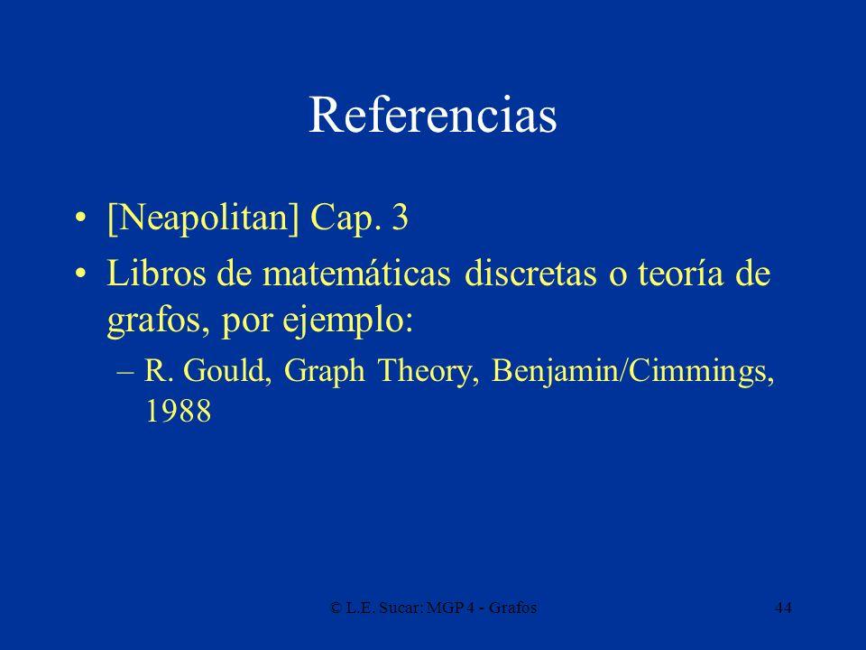 © L.E.Sucar: MGP 4 - Grafos44 Referencias [Neapolitan] Cap.