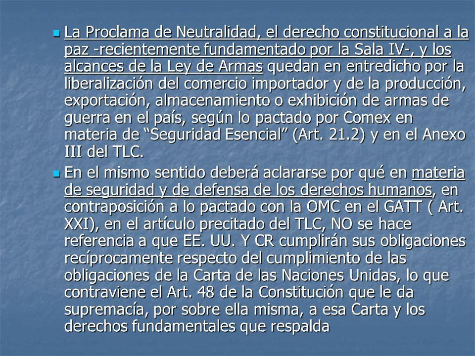 La Proclama de Neutralidad, el derecho constitucional a la paz -recientemente fundamentado por la Sala IV-, y los alcances de la Ley de Armas quedan e