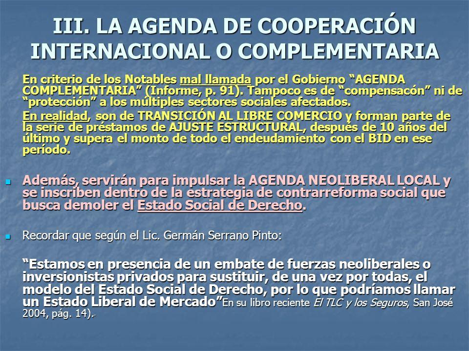 III. LA AGENDA DE COOPERACIÓN INTERNACIONAL O COMPLEMENTARIA En criterio de los Notables mal llamada por el Gobierno AGENDA COMPLEMENTARIA (Informe, p