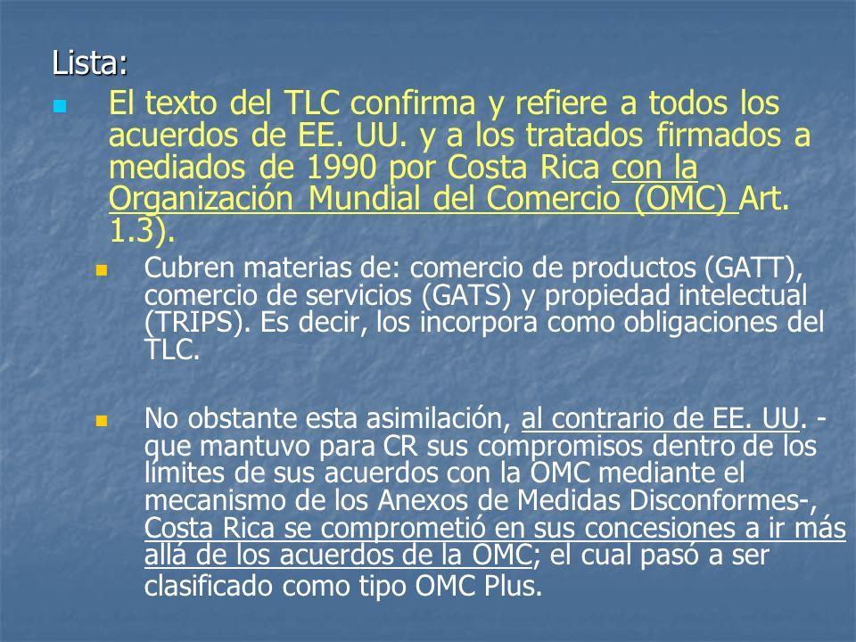 Lista: El texto del TLC confirma y refiere a todos los acuerdos de EE. UU. y a los tratados firmados a mediados de 1990 por Costa Rica con la Organiza