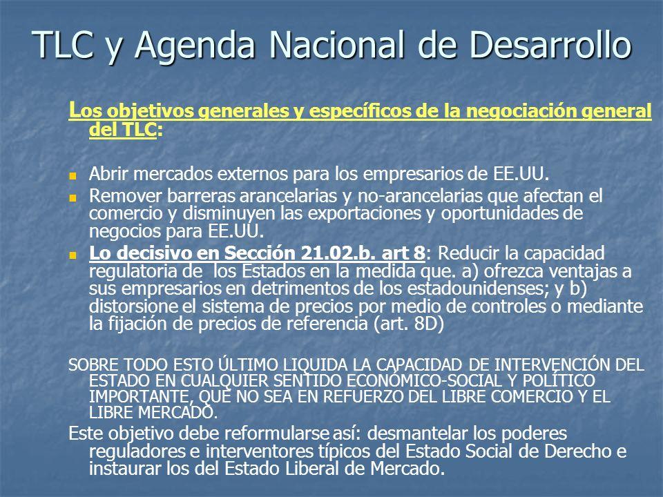 TLC y Agenda Nacional de Desarrollo L os objetivos generales y específicos de la negociación general del TLC: Abrir mercados externos para los empresa