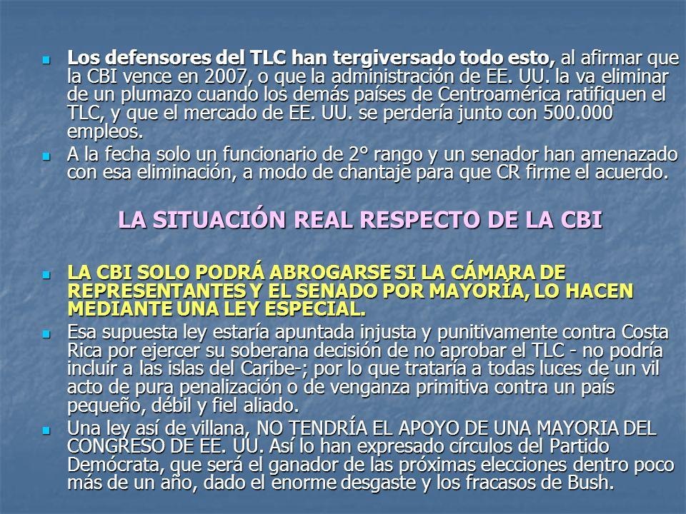 Los defensores del TLC han tergiversado todo esto, al afirmar que la CBI vence en 2007, o que la administración de EE.