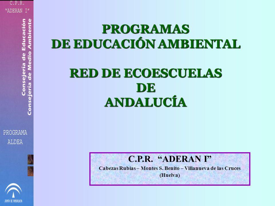 PROGRAMAS DE EDUCACIÓN AMBIENTAL RED DE ECOESCUELAS DE ANDALUCÍA C.P.R.