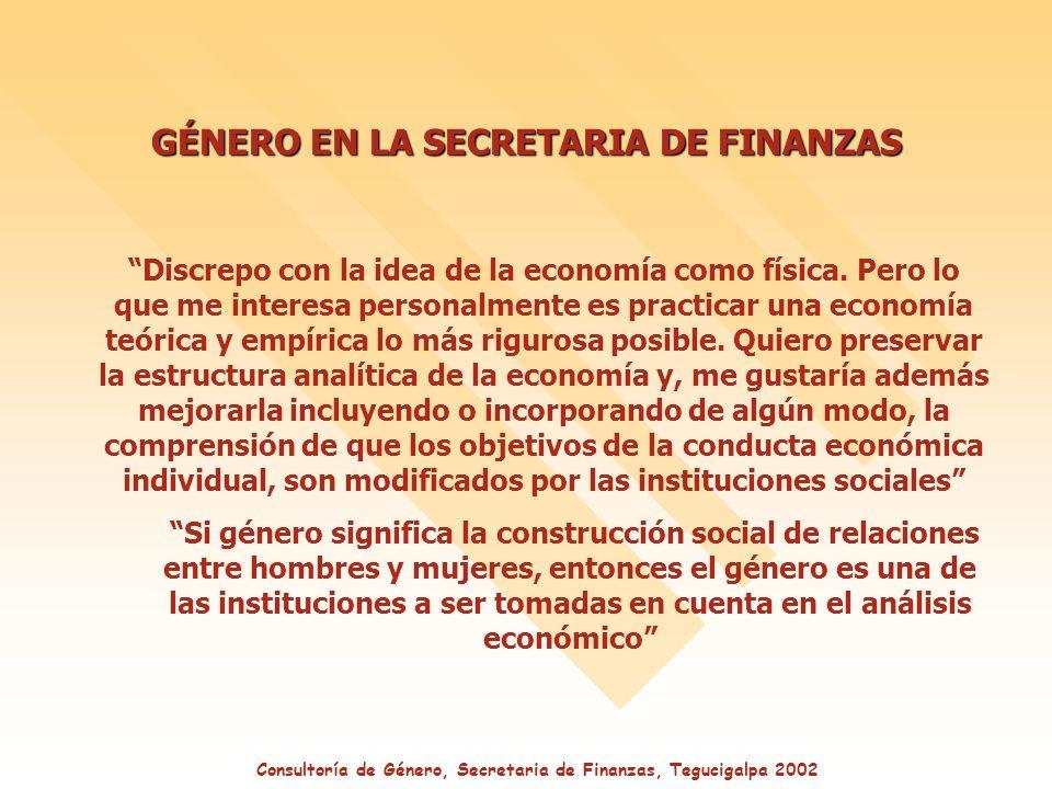 GÉNERO EN LA SECRETARIA DE FINANZAS Discrepo con la idea de la economía como física.
