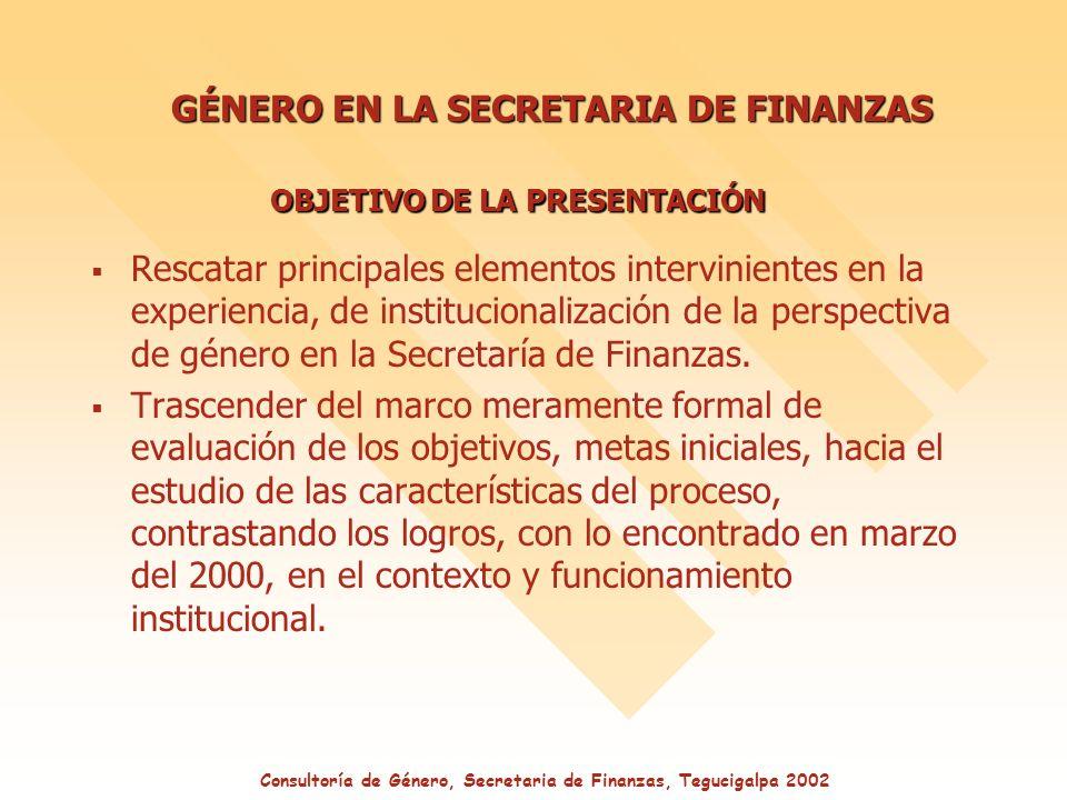 Rescatar principales elementos intervinientes en la experiencia, de institucionalización de la perspectiva de género en la Secretaría de Finanzas.