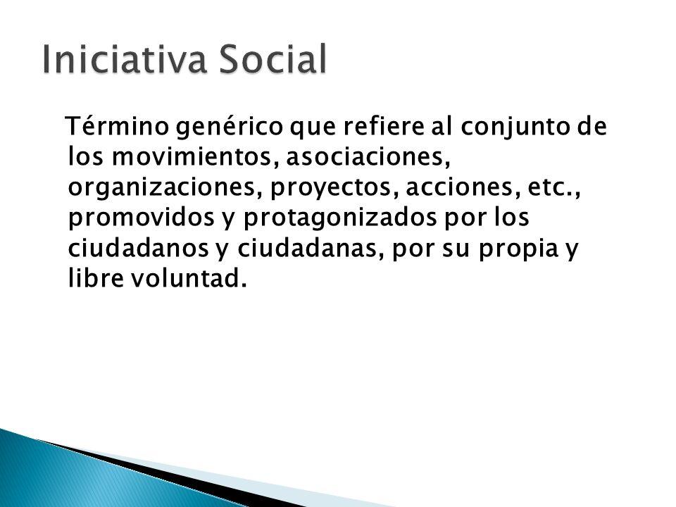Término genérico que refiere al conjunto de los movimientos, asociaciones, organizaciones, proyectos, acciones, etc., promovidos y protagonizados por