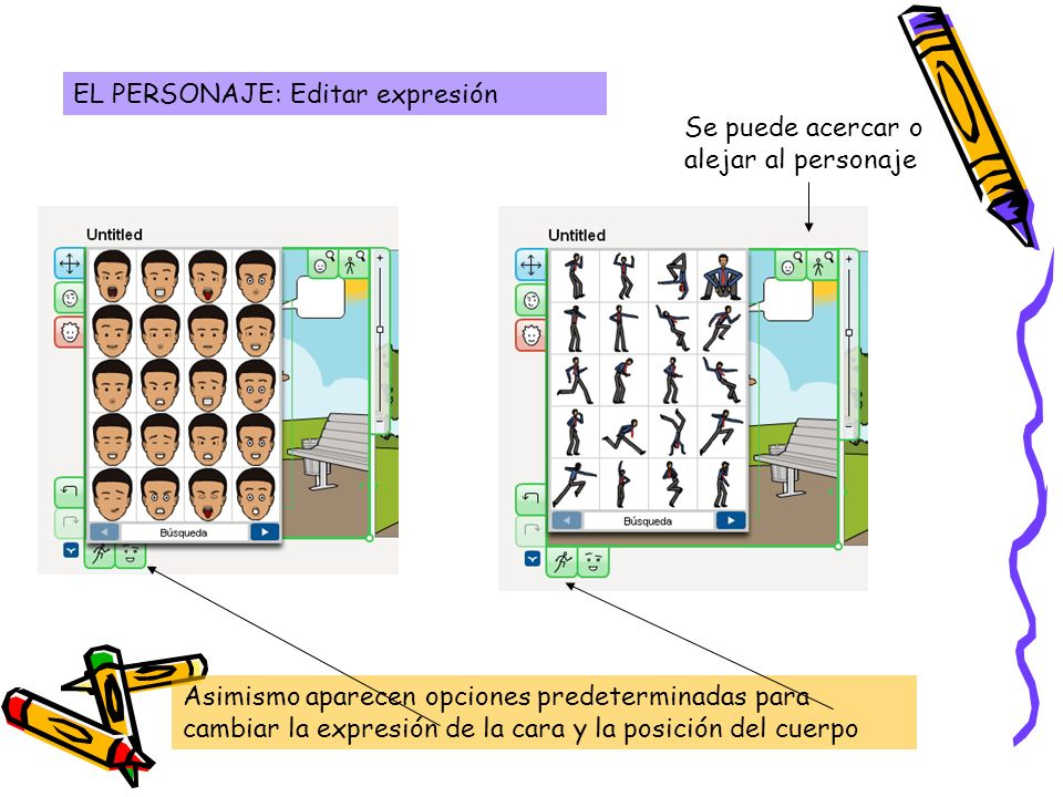 EL PERSONAJE: Editar expresión Asimismo aparecen opciones predeterminadas para cambiar la expresión de la cara y la posición del cuerpo Se puede acerc