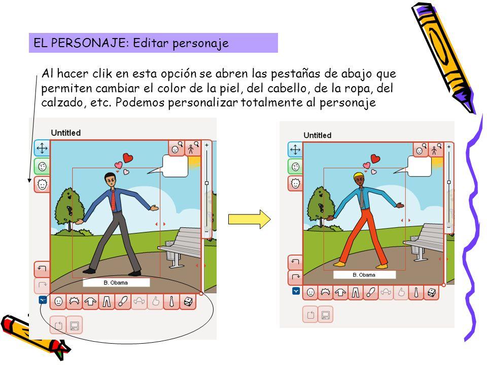 EL PERSONAJE: Editar personaje Al hacer clik en esta opción se abren las pestañas de abajo que permiten cambiar el color de la piel, del cabello, de l