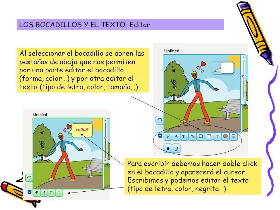LOS BOCADILLOS Y EL TEXTO: Editar Al seleccionar el bocadillo se abren las pestañas de abajo que nos permiten por una parte editar el bocadillo (forma