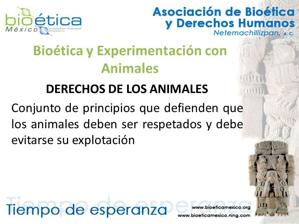 Bioética y Experimentación con Animales DERECHOS DE LOS ANIMALES Conjunto de principios que defienden que los animales deben ser respetados y debe evi