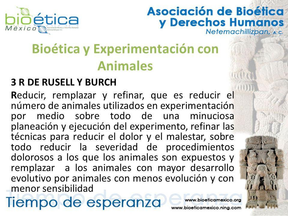 Bioética y Experimentación con Animales 3 R DE RUSELL Y BURCH Reducir, remplazar y refinar, que es reducir el número de animales utilizados en experim
