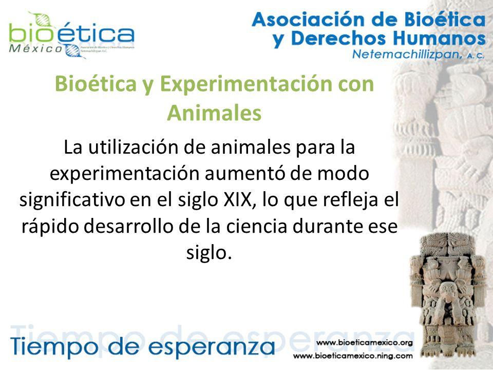 Bioética y Experimentación con Animales La utilización de animales para la experimentación aumentó de modo significativo en el siglo XIX, lo que refle