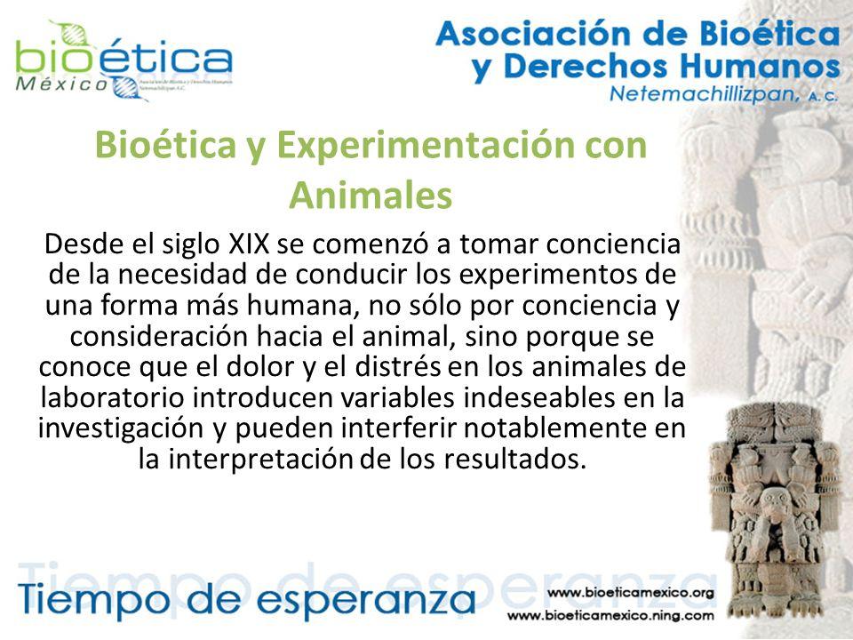 Bioética y Experimentación con Animales Desde el siglo XIX se comenzó a tomar conciencia de la necesidad de conducir los experimentos de una forma más