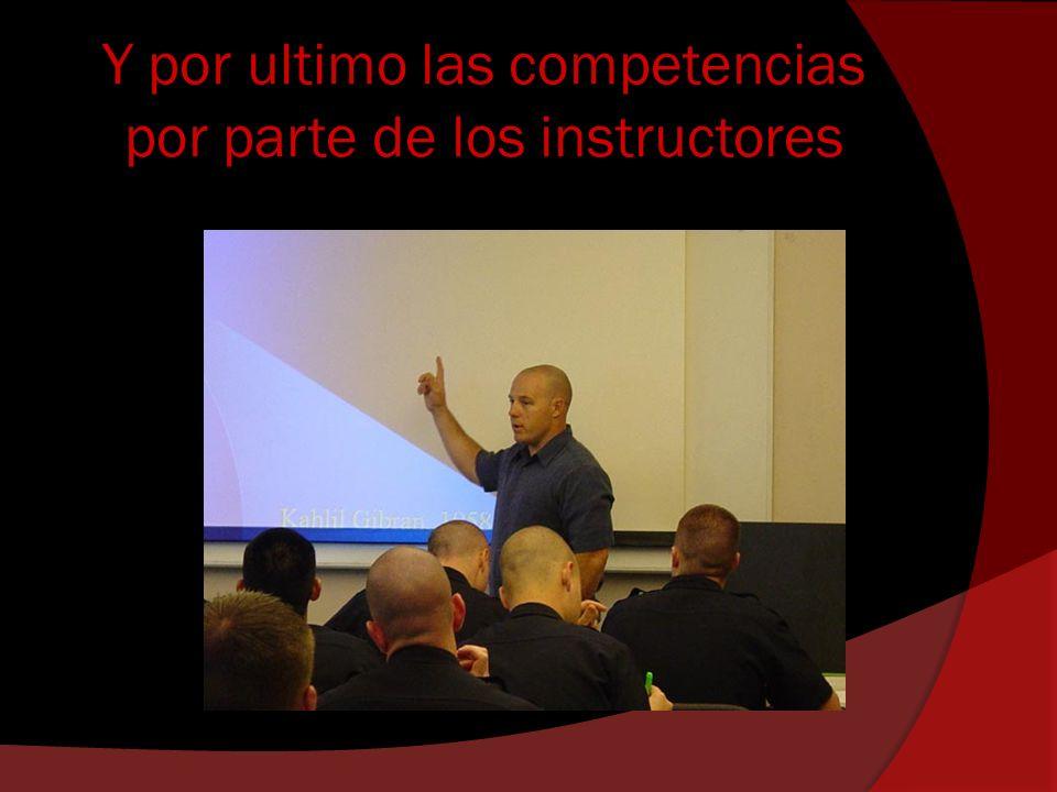 Y por ultimo las competencias por parte de los instructores