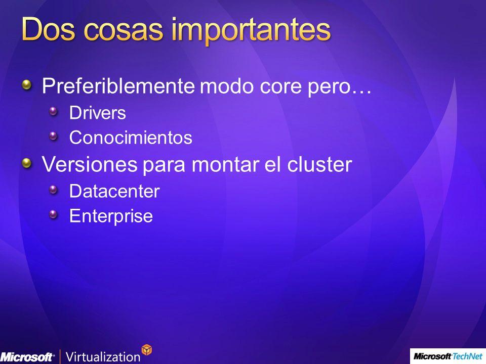 Preferiblemente modo core pero… Drivers Conocimientos Versiones para montar el cluster Datacenter Enterprise