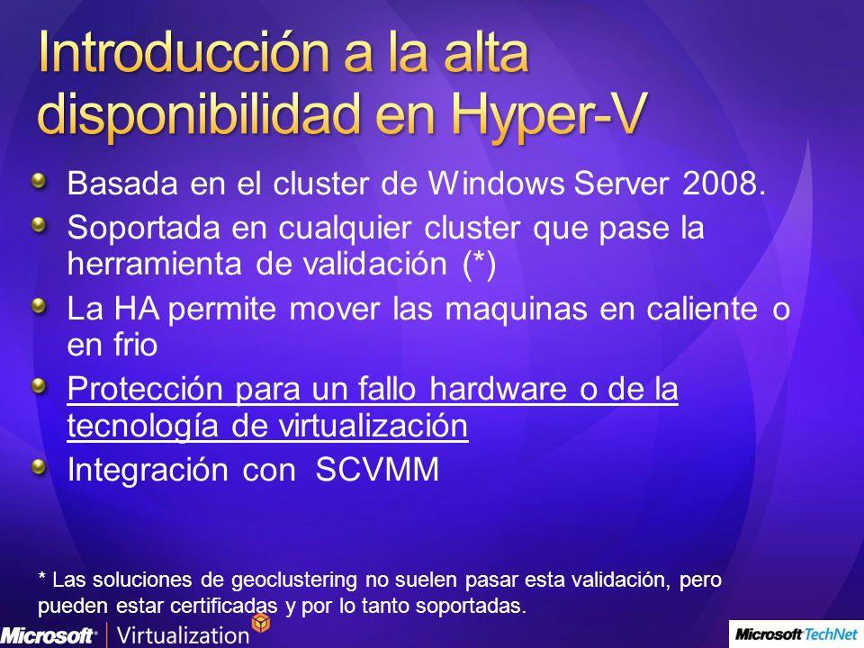 Basada en el cluster de Windows Server 2008.