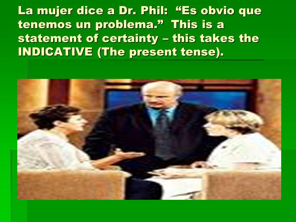 La mujer dice a Dr.Phil: Es obvio que tenemos un problema.